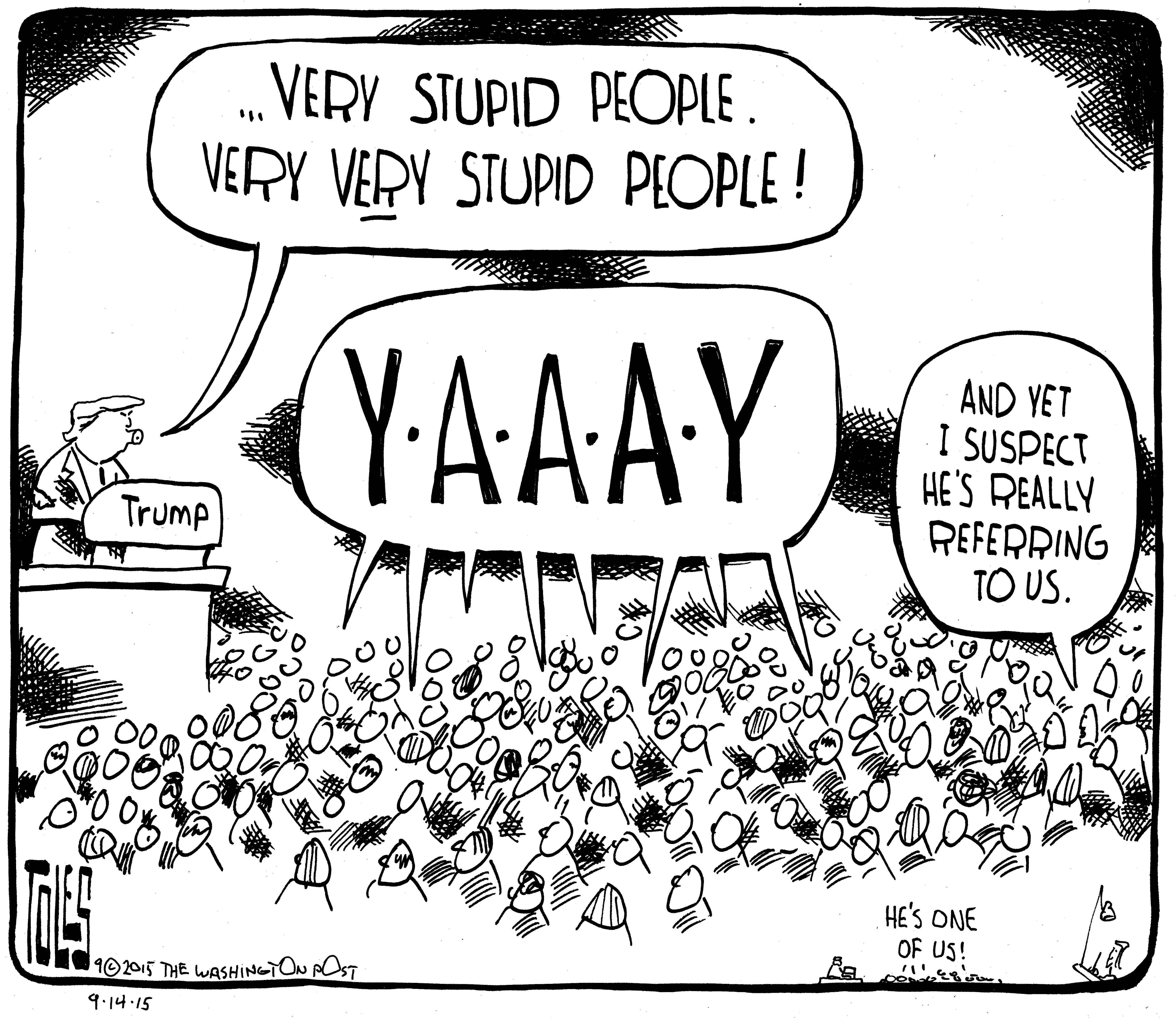 Monday S Cartoon Trump And The Very Very Stupid People The