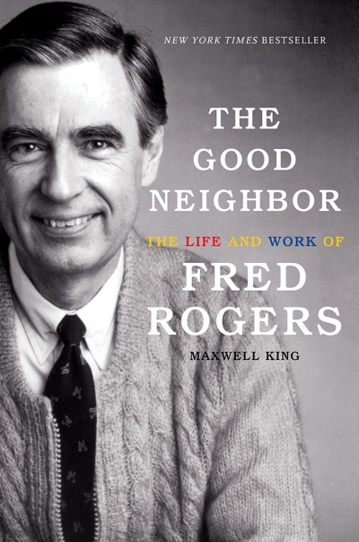 Book Review Of The Good Neighbor The Life And Work Of Fred Rogers By Maxwell King The Washington Post
