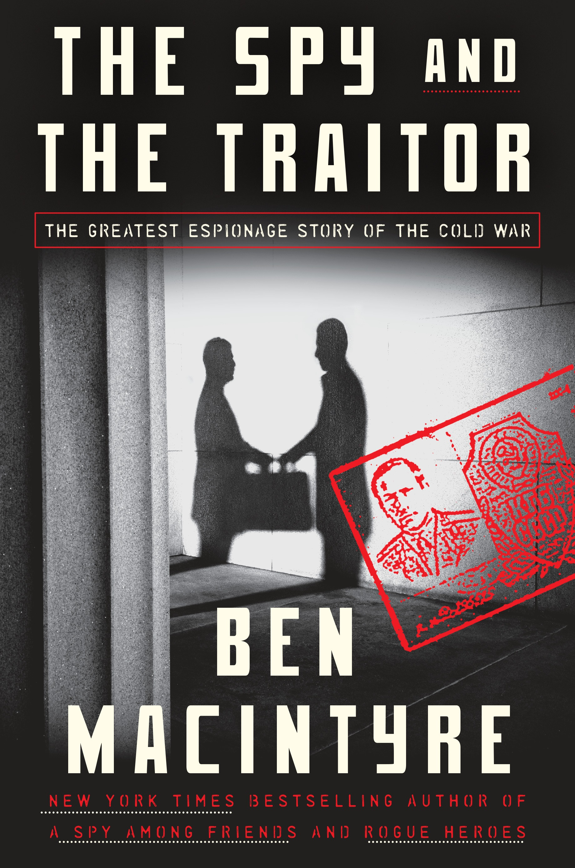 In The Spy And The Traitor A Tale Of Cold War Espionage That S Both Thrilling And True The Washington Post