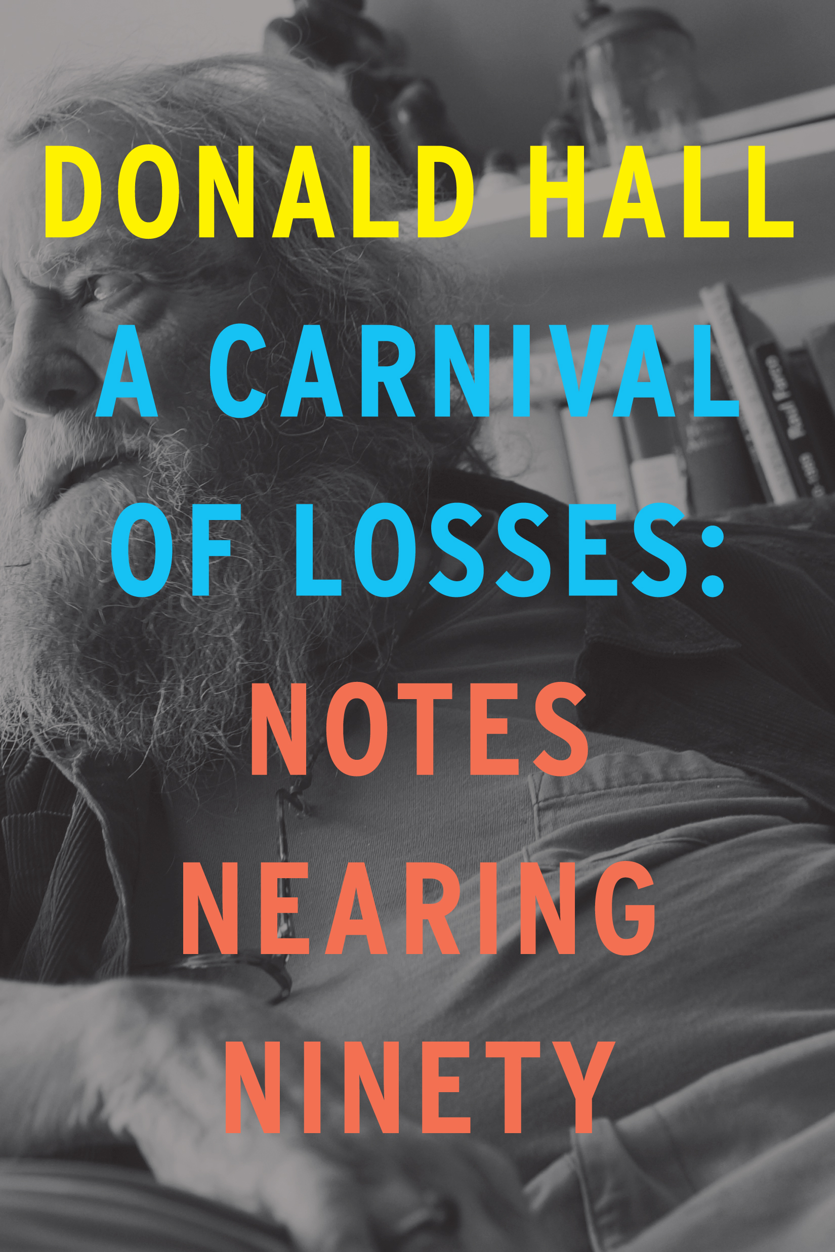 Donald Hall reflects on aging in 'Carnival of Losses' - The