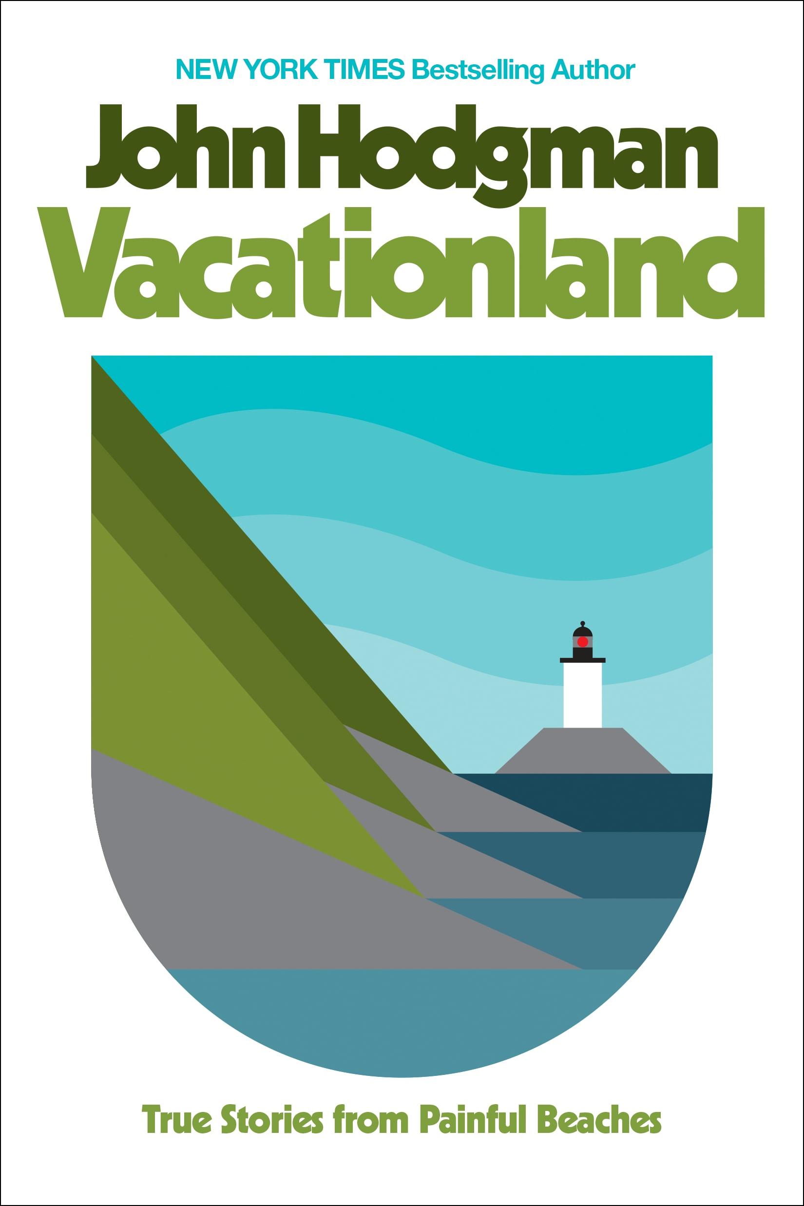 In 'Vacationland,' John Hodgman confronts surrealism of adult life