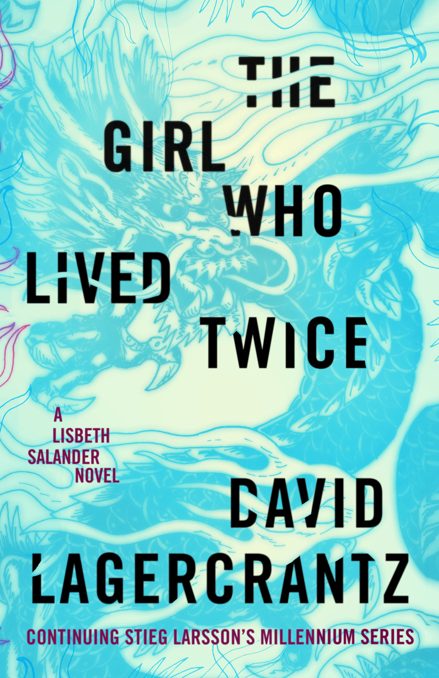 The Girl Who Lived Twice, by David Lagercrantz book review - The ...