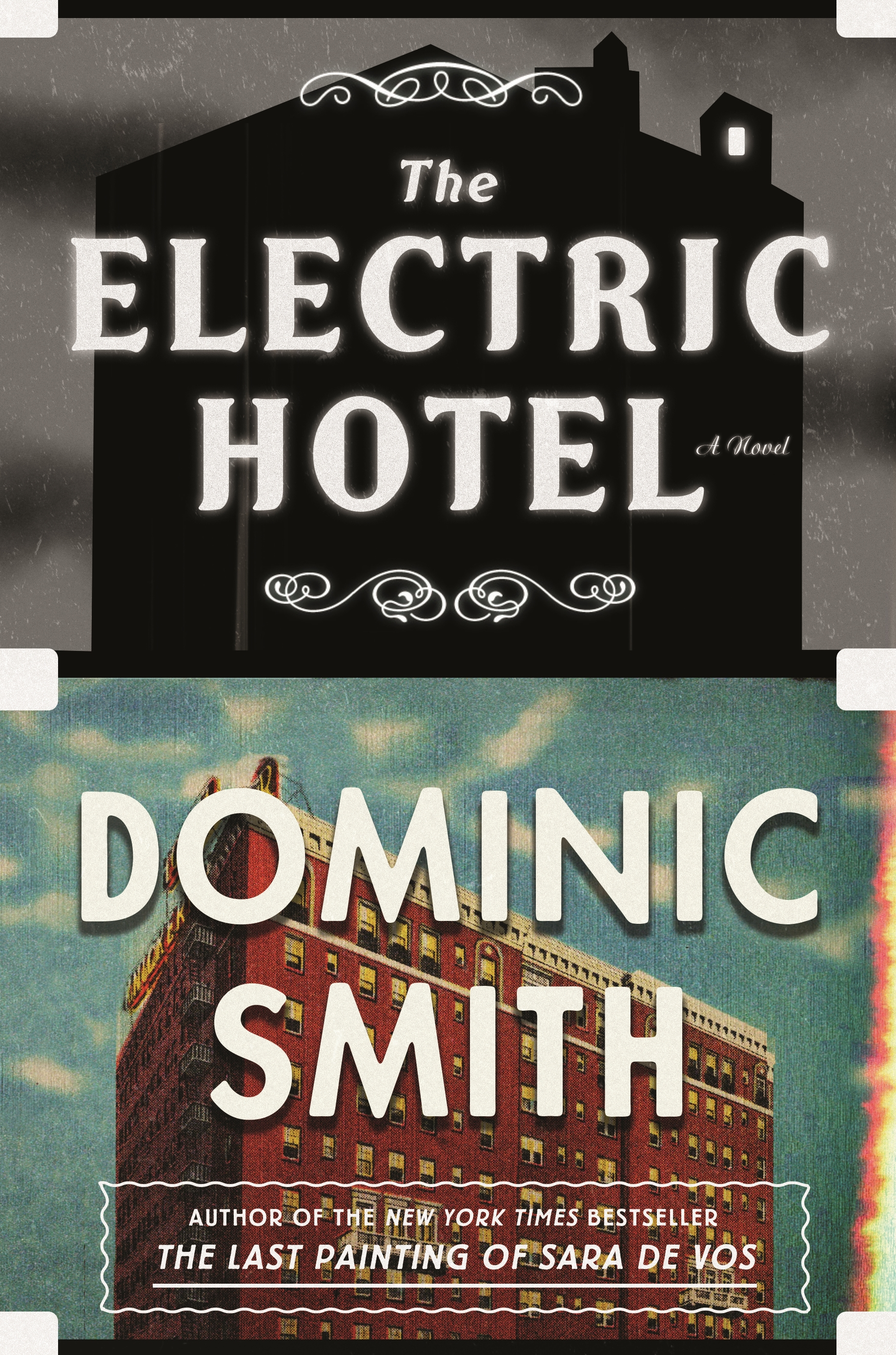 Review Perils Of Reading History >> The Electric Hotel By Dominic Smith Book Review The
