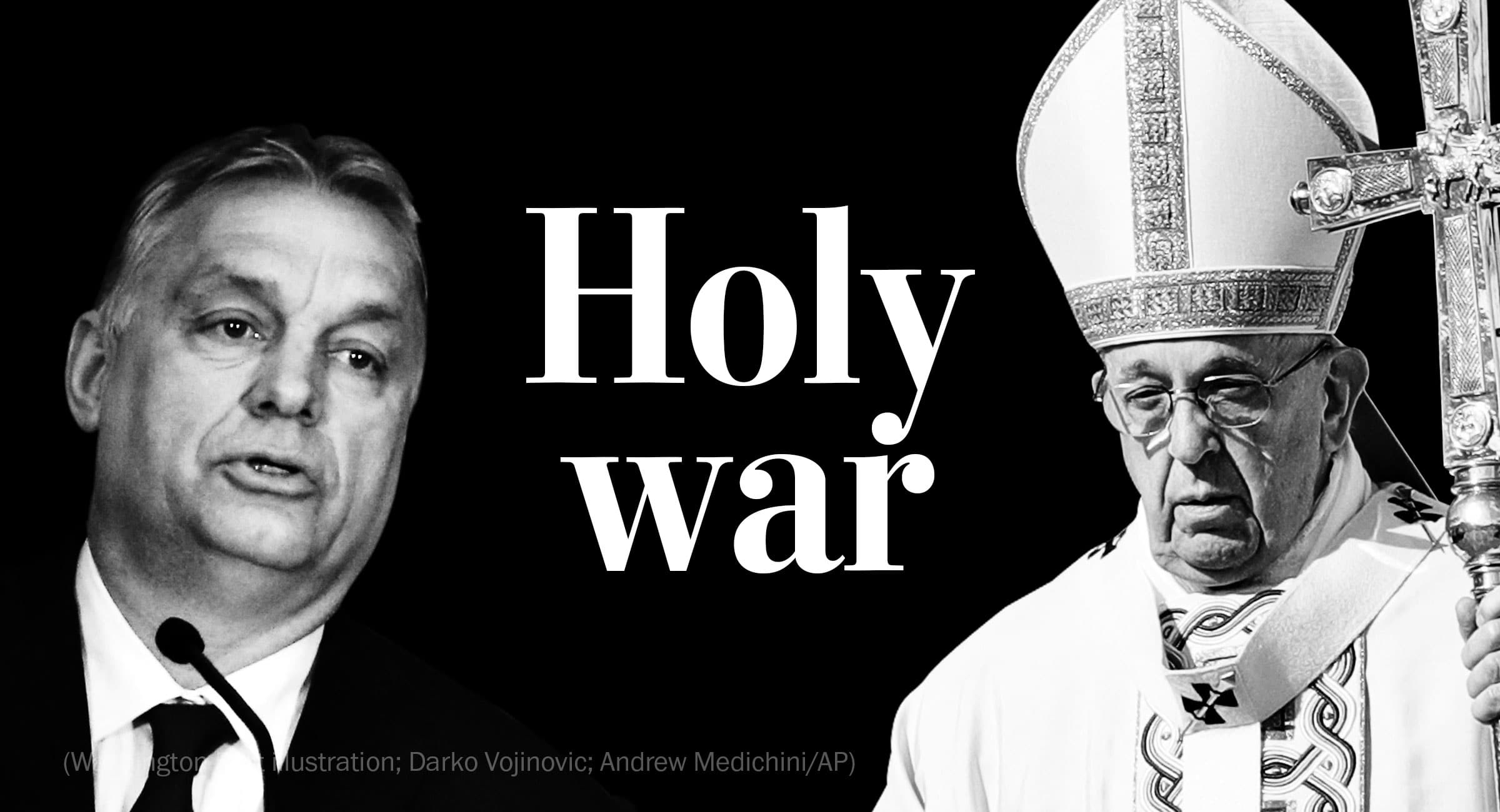Hungary's leader says he's defending Christian Europe. The pope disagrees. - The Washington Post